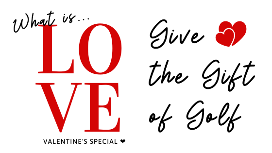Give the Gift of Golf this Valentine's Day